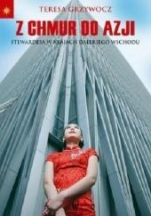 Okładka książki Z chmur do Azji Teresa Grzywocz