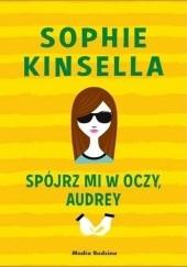 Okładka książki Spójrz mi w oczy, Audrey Sophie Kinsella