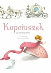 Okładka książki Kopciuszek Charles Perrault,Francesca Rossi
