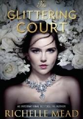 Okładka książki The Glittering Court Richelle Mead