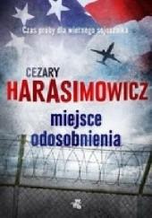 Okładka książki Miejsce odosobnienia Cezary Harasimowicz