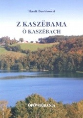 Okładka książki Z Kaszëbama ò Kaszëbach.  Òpòwiôdania Henrik Dawidowsczi