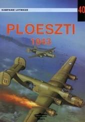 Okładka książki Ploeszti 1943 Jacek Nowicki,Janusz Ledwoch