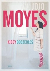 Okładka książki Kiedy odszedłeś Jojo Moyes