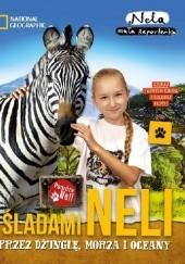 Okładka książki Śladami Neli. Przez dżunglę, morza i oceany Nela Mała Reporterka