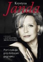 Okładka książki Pani zyskuje przy bliższym poznaniu Krystyna Janda,Katarzyna Montgomery