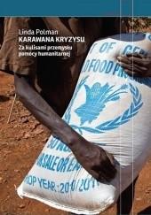Okładka książki Karawana kryzysu. Za kulisami przemysłu pomocy humanitarnej Linda Polman