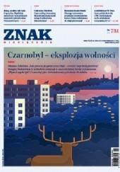 Okładka książki Znak nr 731 Czarnobyl - eksplozja wolności Redakcja Miesięcznika ZNAK