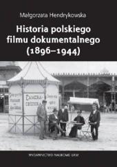 Okładka książki Historia polskiego filmu dokumentalnego (1896-1944) Małgorzata Hendrykowska