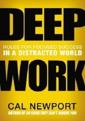 Okładka książki Deep Work. Rules for Focused Success in a Distracted World Cal Newport