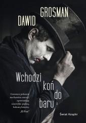 Okładka książki Wchodzi koń do baru Dawid Grosman
