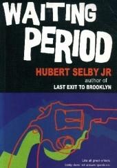 Okładka książki Waiting period Hubert Selby