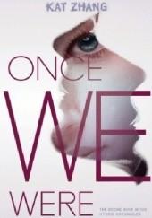Okładka książki Once We Were Kat Zhang