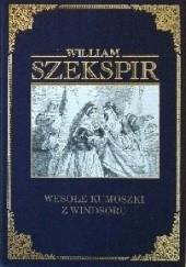 Okładka książki Wesołe kumoszki z Windsoru William Shakespeare