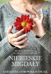 Okładka książki Niebieskie migdały Katarzyna Zyskowska