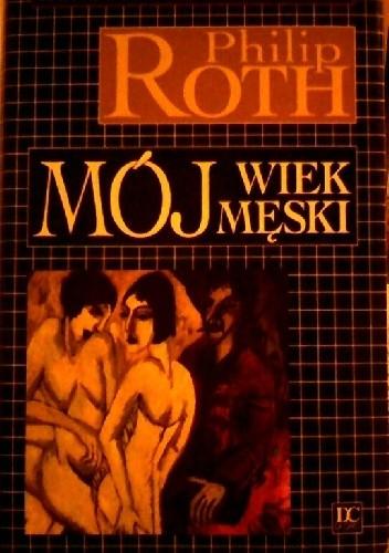 Okładka książki Mój wiek męski Philip Roth