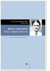 Okładka książki Budowa osoby ludzkiej. Wykład z antropologii filozoficznej. Edyta Stein