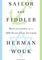 Okładka książki Sailor and Fiddler: Reflections of a 100-Year Old Author Herman Wouk