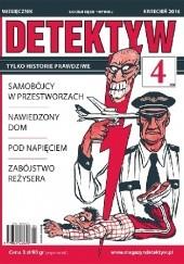 Okładka książki DETEKTYW Tylko historie prawdziwe 356 (04/2016) Redakcja Magazynu DETEKTYW