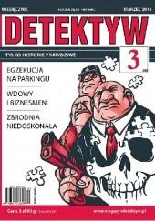 Okładka książki DETEKTYW Tylko historie prawdziwe 355 (03/2016) Redakcja Magazynu DETEKTYW