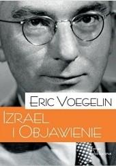 Okładka książki Izrael i Objawienie. Narodziny sensu Eric Voegelin