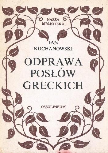 Okładka książki Odprawa posłów greckich Jan Kochanowski