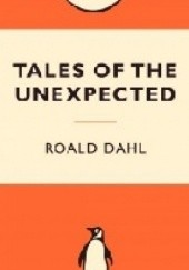 Okładka książki Tales of  The Unexpected Roald Dahl