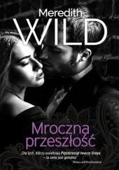 Okładka książki Mroczna przeszłość Meredith Wild