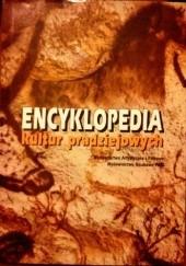Okładka książki Encyklopedia kultur pradziejowych: Europa. Azja. Afryka . Ameryka Michel Brezillon