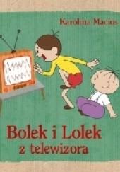 Okładka książki Bolek i Lolek z telewizora Karolina Macios