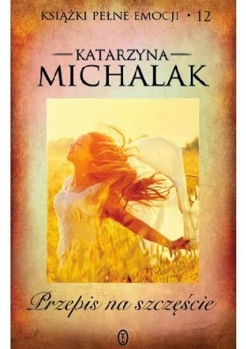 Okładka książki Przepis na szczęście Katarzyna Michalak