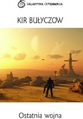 Okładka książki Ostatnia wojna Kir Bułyczow