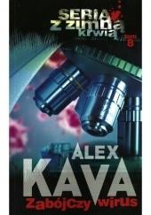 Okładka książki Zabójczy wirus Alex Kava