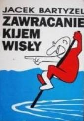 Okładka książki Zawracanie kijem Wisły Jacek Bartyzel