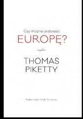Okładka książki Czy można uratować Europę? Thomas Piketty