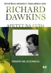 Okładka książki Apetyt na cuda. Przepis na uczonego Richard Dawkins