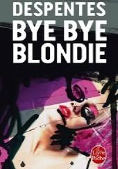 Okładka książki Bye Bye Blondie Virginie Despentes