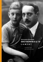 Okładka książki Grzybowska 6/10. Lament Aleksandra Domańska