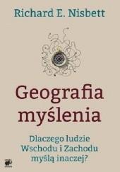 Okładka książki Geografia myślenia Dlaczego ludzie Wschodu i Zachodu myślą inaczej?