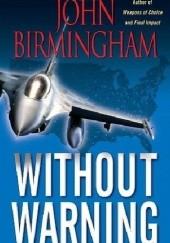 Okładka książki Without Warning (The Disappearance #1) John Birmingham