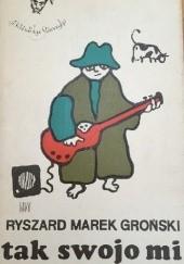 Okładka książki tak swojo mi Ryszard Marek Groński