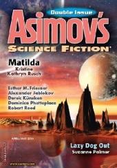 Okładka książki Asimov's Science Fiction, April-May 2016 Kristine Kathryn Rusch,Alexander Jablokov,Derek Künsken,Dominica Phetteplace,Suzanne Palmer,C. W. Johnson