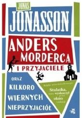 Okładka książki Anders morderca i przyjaciele oraz kilkoro wiernych nieprzyjaciół Jonas Jonasson