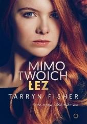Okładka książki Mimo twoich łez Tarryn Fisher