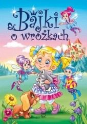 Okładka książki Bajki o wróżkach Agata Hryniewicz