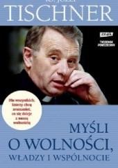 Okładka książki Myśli o wolności, władzy i wspólnocie Józef Tischner,Wojciech Bonowicz
