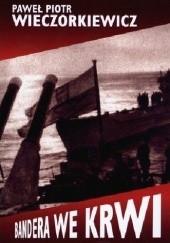 Okładka książki Bandera we krwi Paweł Wieczorkiewicz