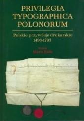 Okładka książki Privilegia typographica polonorum : polskie przywileje drukarskie 1493-1793 Maria Juda