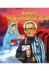 Okładka książki Święty Maksymilian Kolbe Ewa Stadtmüller