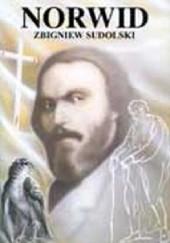 Okładka książki Norwid. Opowieść biograficzna Zbigniew Sudolski